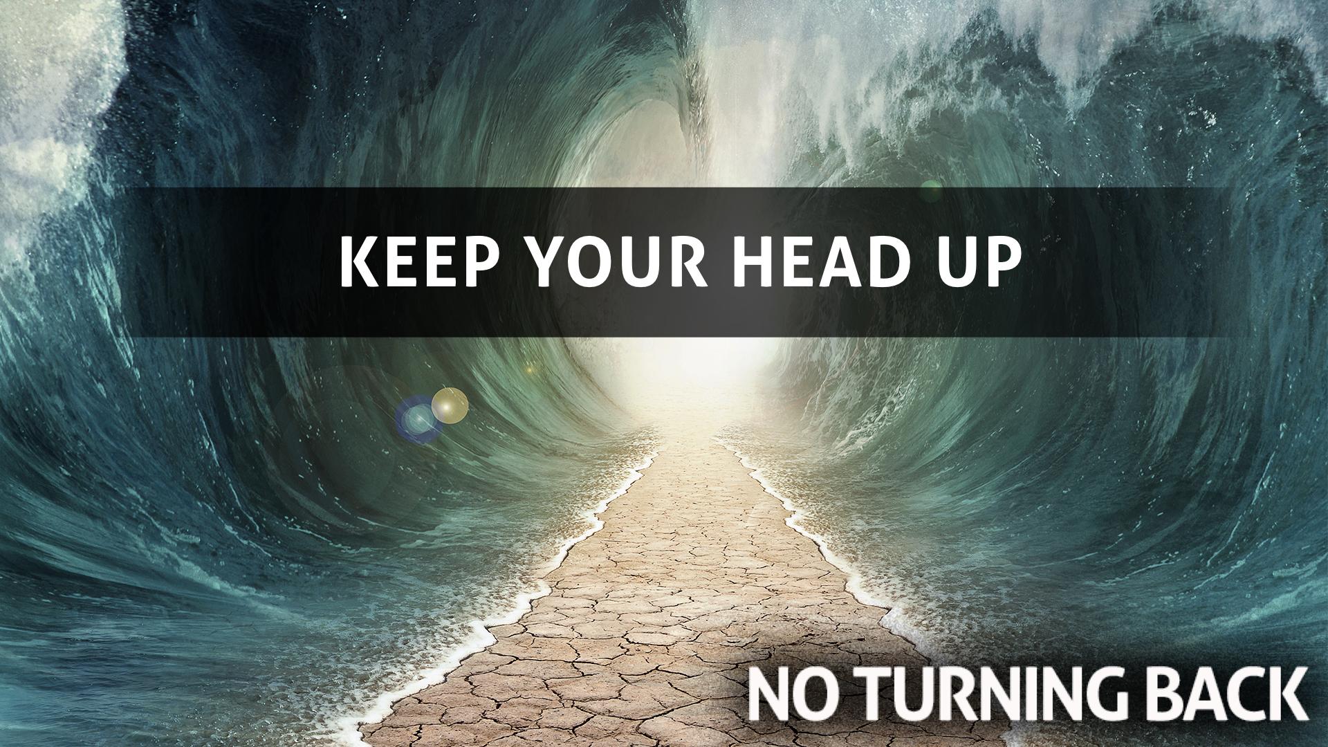 Keep Your Head Up.001.jpeg