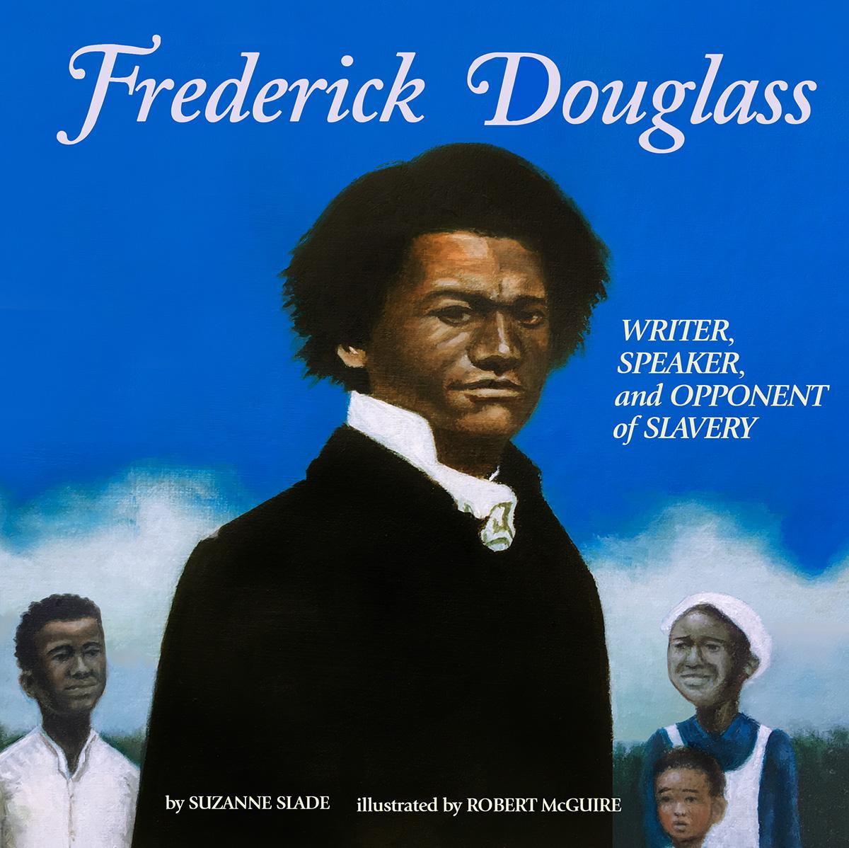 Frederick Douglass: Writer, Speaker, and Opponent of Slavery