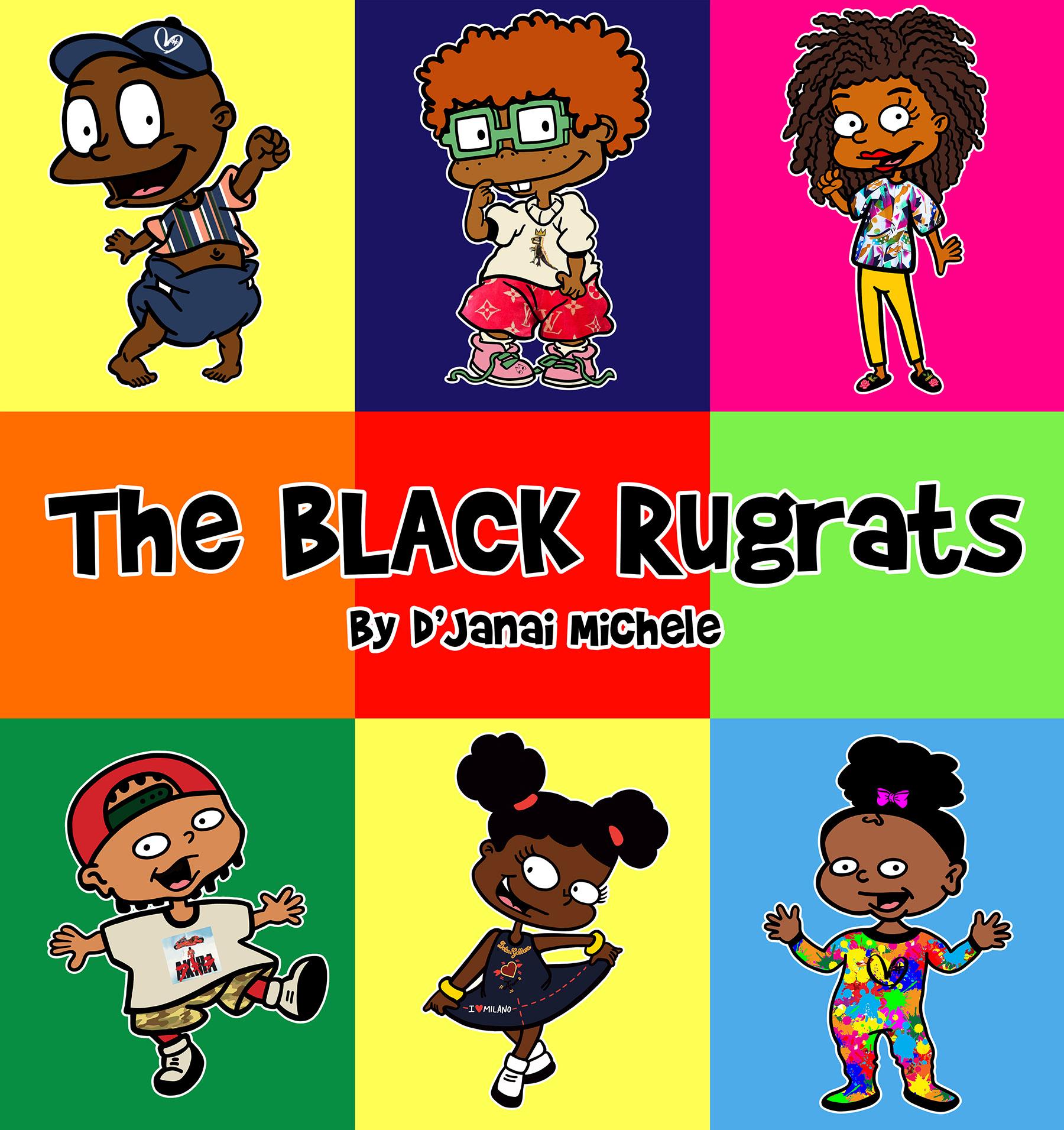 The Black Rugrats D Janai Made It