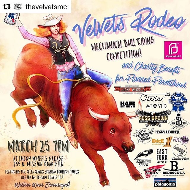 Tonight! Don't miss out! Repost @thevelvetsmc with @repostapp ・・・ Put on your western wear! The Velvets Rodeo and Mechanical Bull riding competition is happening TONITE at 7PM at the amazing @luckywheelsgarage  This year, due to the current climate, all proceeds go to Planned Parenthood!  We have @pabstblueribbon and home-made sangria by the amazing @truthless_k  We have badass fried chicken deliciousness made by chef @recipe4disaster8 and served up by @rsavage78  We've got the @thedeltadawns spinning tunes on @bedrock_la equipment !  We have @johnnytravisjr as our MC again!  We've got @dumptruck_ operating the bull!  @lazzybearwalker will be sneaking around taking photos!  It's a rodeo so dress in your best Western Getup and ride the bull if you dare!  We've agot some exciting teams planned and amazing sponsors but Planned Parenthood needs donations!! So far for sponsors we have!  @luckywheelsgarage @pabstblueribbon @russbrownmotorcycleattorneys @bedrock_la @redwingheritagewomen @eastforksupplyco @blacktopsociety @dicemagazine @sinuhexavier @heavyleathernyc @push.mag @atwyld @midnightrider @sprocketz @stanevansphoto @boydalicious_hair @stellarmotobrand @boydalicious_hair @patagonia @charlies_place @rammingspeed_racing  Email us at TheVelvetsmc@gmail.com to donate or just come down and buy some raffle tickets (we have some awesome prizes donated by some awesome companies) and support Planned Parenthood and have fun!