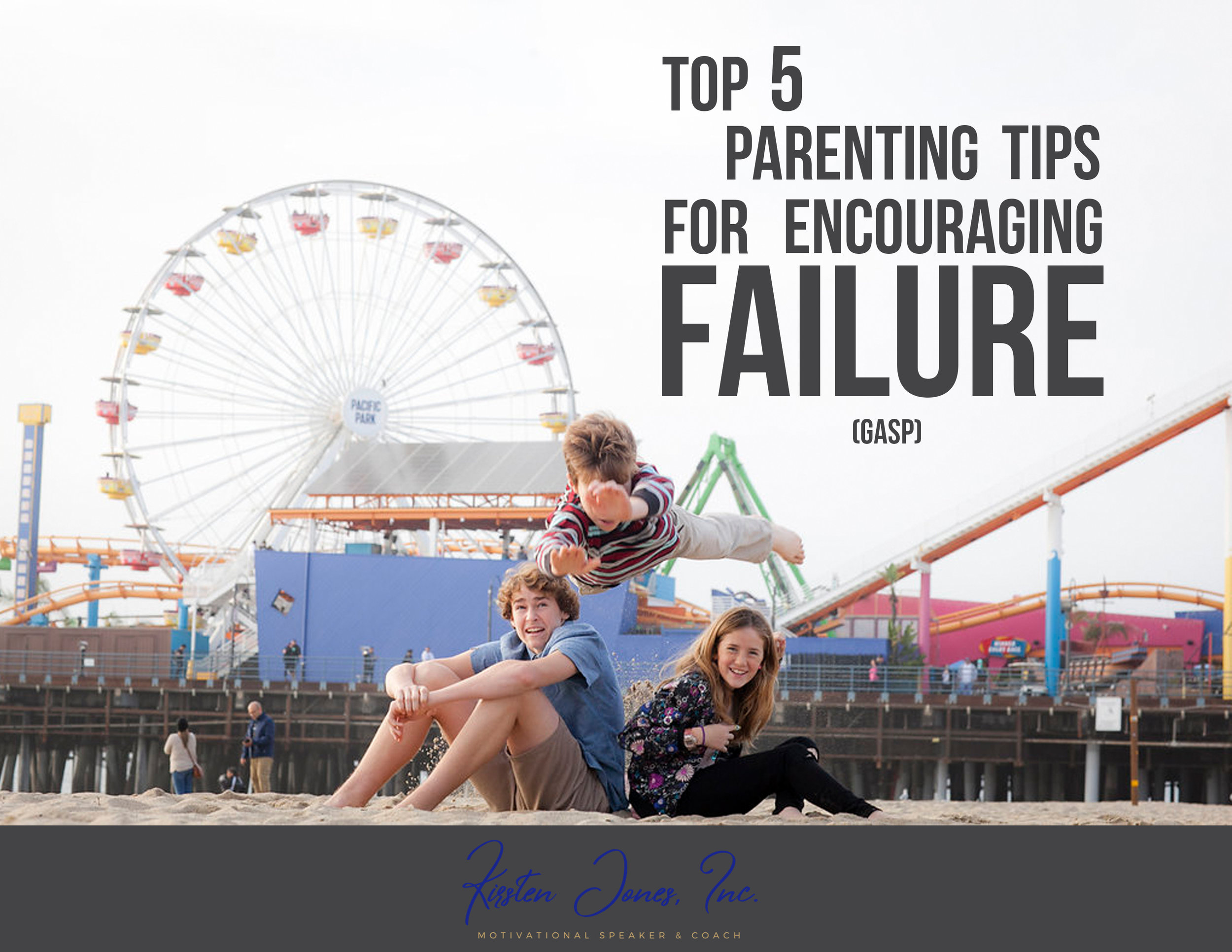 BEFORE YOU KEEP READING... - Download my FREE Parenting Tips on how to encourage FAILURE (gasp...I know...)