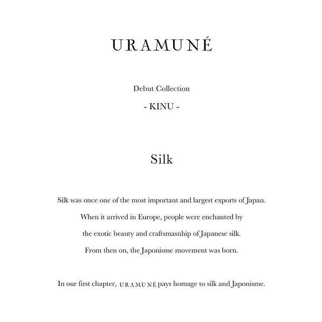 Silk was once one of the most important and largest exports of Japan. When it arrived in Europe,people were enchanted by the exotic beauty and craftsmanship of Japanese silk. From then on,the Japonisme movement was born.  In our first chapter, URAMUNÉ pays homage to silk and Japonisme.  一時は国の最大の輸出品となり、産業の発展を支えた絹。たどり着いた先の西欧では、人々が異国の美しいものづくりと感性に魅了されジャポニズムが誕生しました。  高潔でありながら官能的な気品。 素材そのものの美しさと、それを纏う者が互いの魅力を引き立てあう関係性。  URAMUNÉ の第一章は、絹とジャポニズムへのオマージュから始まります。  #NouveauJaponisme #URAMUNÉ  #CollectionKinu  #TangoPeninsula  #silkcrepe  #Kyoto  #silk #Japanmade  #craftsmanship  #wrapdress  #日本の技  #伝統と革新