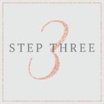 STEP THREE