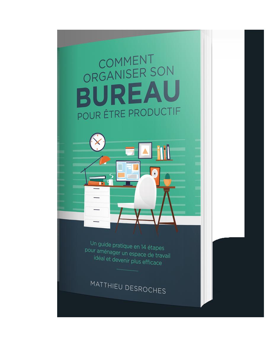 Comment Organiser Son Bureau Le Guide Ultime Matthieu Desroches