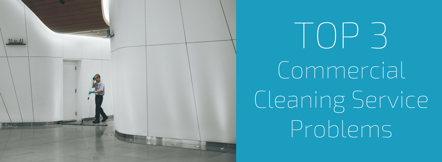 top 3 commercial cleaning service problems.png