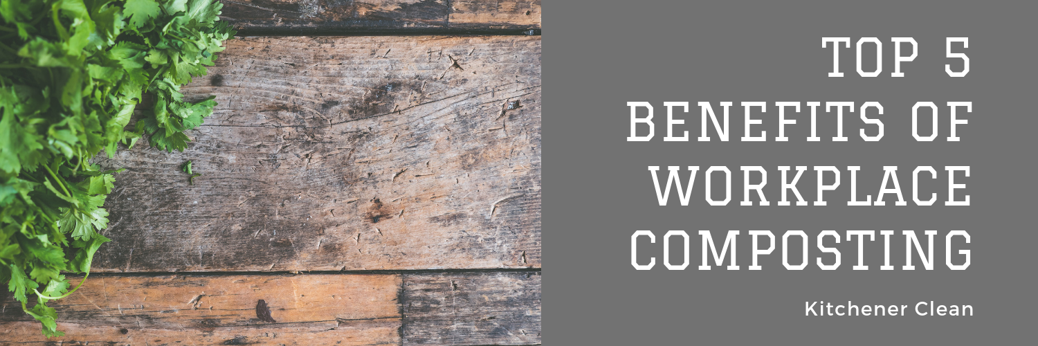 Top 5 Benefits of Workplace Composting.png