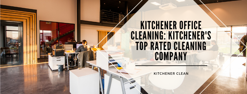 Kitchener Office Cleaning_ Kitchener's Top Rated Cleaning Company.png