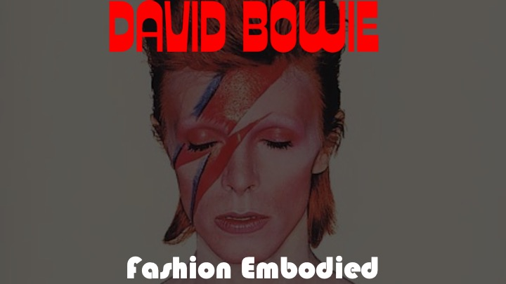 Bowie_Fashion Embodied.jpg