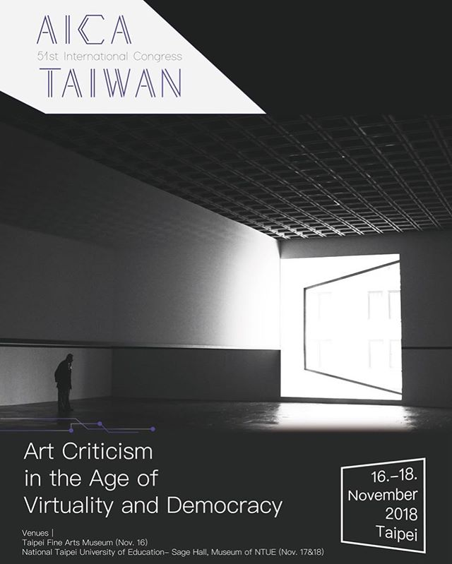 AICA TAIWAN 51st International Congress: Art Criticism in the Age of Virtuality and Democracy — #aicacongress2018 #aicataiwan2018 #aicainternational #artcritics #artcritic  #congress #taiwan #comingsoon #asiapacific #artasiapacific #asiaartcritic #contemporaryart #artscene #1980s #1970s #artwriter #artjournalist #artworks #youngart #artcriticism #taipeifineartsmuseum #nationaltaipeiuniversityofeducation #artcriticismintheageofvirtualityanddemocracy