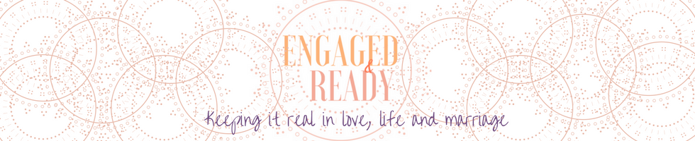 Engaged and Ready, Keeping it real in love, life and marriage