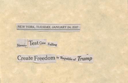 Jan. 24, 2017  Slavery Test Case Failing Create Freedom in Republic of TrumpSMFL.jpg
