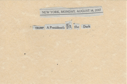 August 14, 2017, Trump A President in the Dark SMFL.jpg