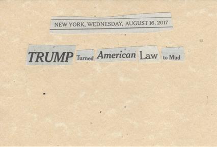 August 16, 2017 Trump Turned American Law to Mud SMFL.jpg