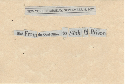 September 14, 2017 Blob From the Oval Office to Sink in Prison.SMFLjpg