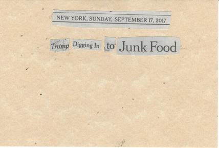 September 17, 2017 Trump  DIgging in to Junk Food SMFL.jpg