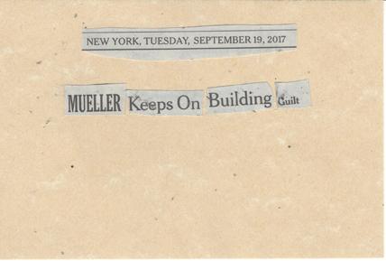 September 19, 2017 Mueller Keeps on Building Guilt SMFL.jpg