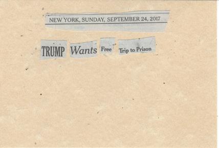 September 24, 2017 Trump Wants Free Trip to Prison SMFL.jpg
