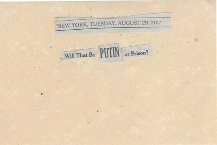 August 29, 2017 Will That Be Putin or Prison? SMFL.jpg