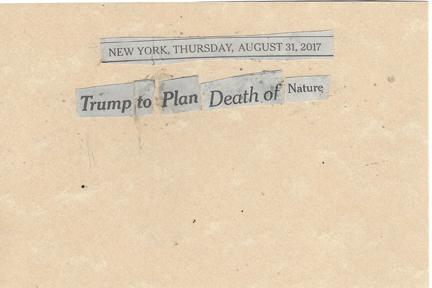 August 31, 2017 Trump to Plan Death of Nature SMFL.jpg