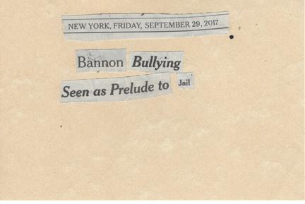 September 29, 2017 Bannon Bullying Seen as Prelude to Jail SMFL.jpg