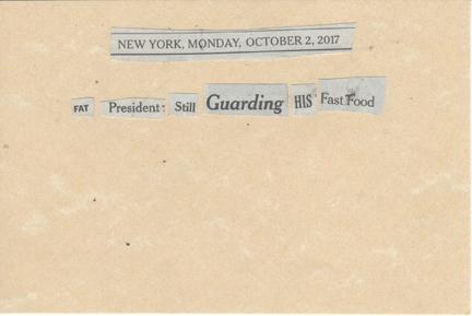 October 2, 2017 Fat President Still Guarding HIs Fast Food SMFL.jpg
