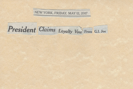 May 12, 2017 President Claims Loyalty Vow From GI JoeSMFL.jpg