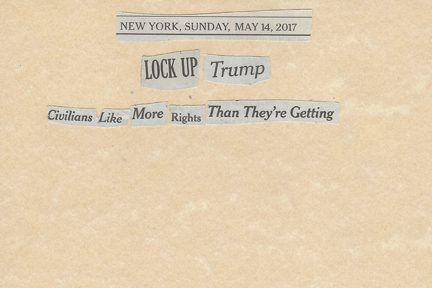 May 14, 2017 Lock up Trump Civilians Like More Rights Than They are GettingSMFL.jpg