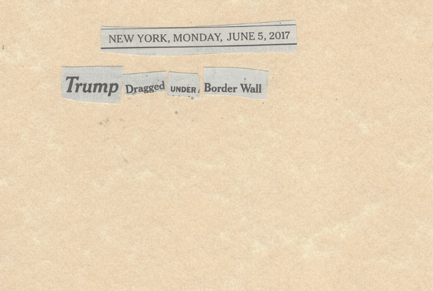 June 5, 2017 Trump Dragged Under Border Wall SMFL.jpg
