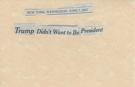 June 7, 2017 Trump Didn;t Want to be President SMFL.jpg