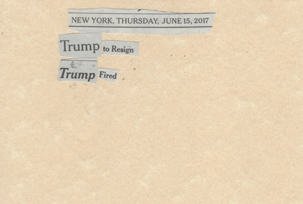 June 15, 2017 Trump to Resign Trump Fired SMFL.jpg