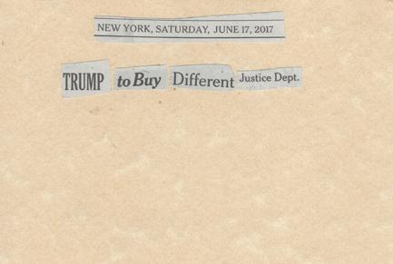June 17, 2017 Trump to buy Different Justice DepartmentSMFL.jpg