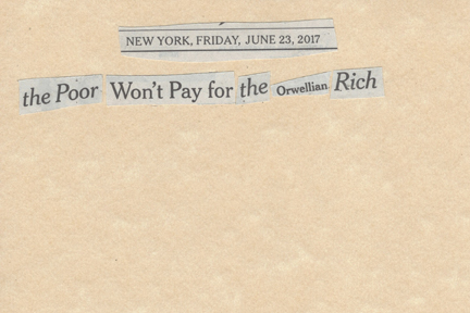 June 23, 2017 The Poor Won't Pay for the Orwellian Rich SMFL.jpg