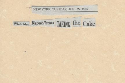 June 27, 2017 White Men Republicans Taking the Cake SMFL.jpg