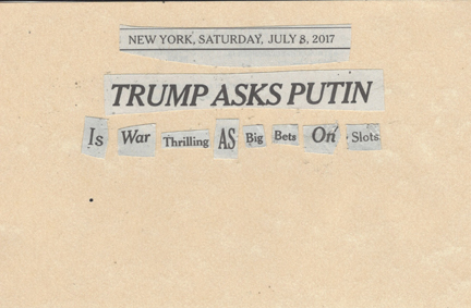 July 8, 2017 Trump Asks Putin is War Thrilling as Big Bets on SLotsSMFL .jpg
