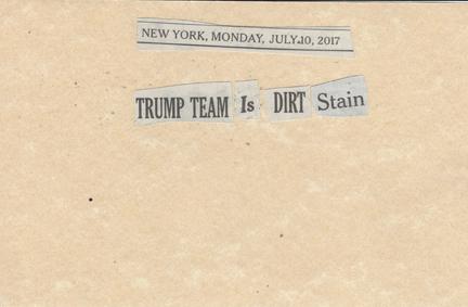 July 10, 2017 Trump Team is Dirt StainSMFL.jpg