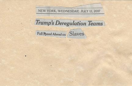 July 12, 2017 Trump's Deregulation Team Full Speed Ahead on SlaverySMFL.jpg