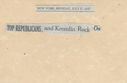July 17, 2017 To Republicans and Kremlin Rock OnSMFL.jpg