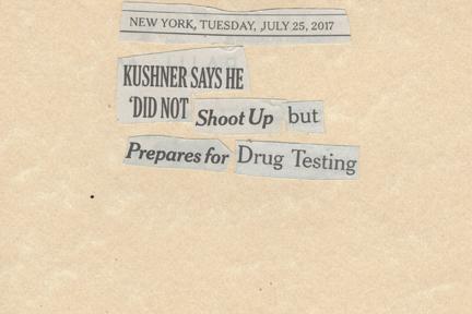 July 25, 2017 Kushner Says He DId Not SHoot UP but Prepares for Drug TestingSMFL.jpg