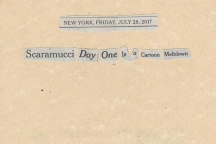July 28, 2017 Scarucci Day One Is a Cartoon MeltdownSMFL.jpg