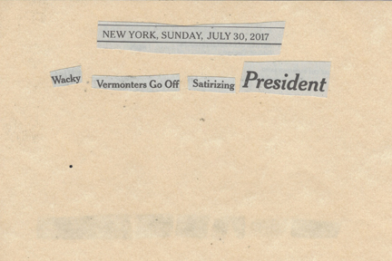 July 30, 2017 Wacky Vermonters Go Off Satirizing PresidentSMFL.jpg