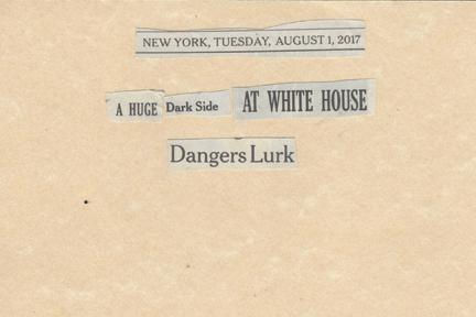 August 1, 2017, A Huge Dark Side At White House, Danger Lurks SMFL.jpg