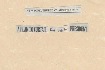 August 3, 2017, A Plan to Curtail Day Job for the President SMFL.jpg