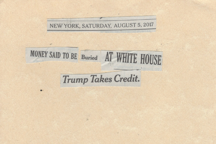 August 5, 2017, Money Said to be Buried at White House Trump Takes Credit SMFL.jpg