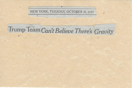October 31, 2017 Trump Team Can't Believe There's Gravity SMFL.jpg