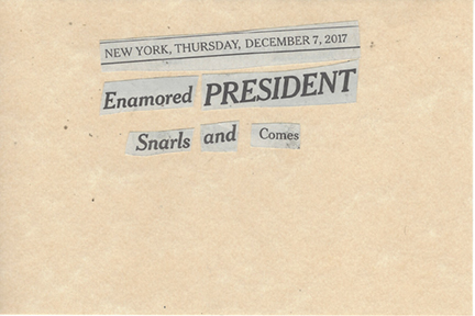 December 7, 2017 Enamored President Snarls and Comes SMFL.jpg