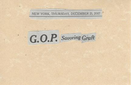 December 21, 2017 G.O.P. Savoring Graft SMFL.jpg