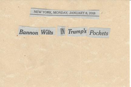 January 8, 2018 Bannon Wilts in Trump's Pockets SMFL.jpg