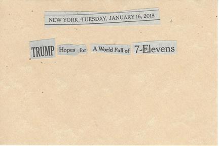 January 16, 2018. Trump Hopes for a World Full of 7-11's SMFL.jpg