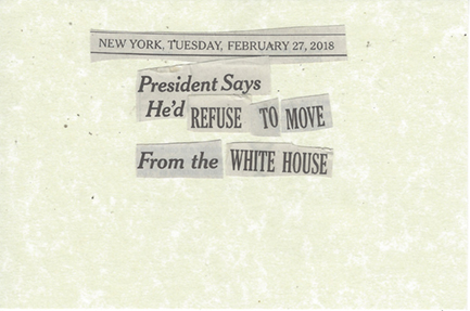 February 27, 2018 President Says He'd Refuse to Move From the White House SMFL.jpg