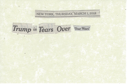 March 1, 2018 Trump in Tears over Star Wars SMFL.jpg